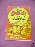 The Dutch Cookbook by Edna Eby Heller 1953 Softcover