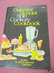 Osterizer Blender Spin Cookery Cookbook 1974 Softcover