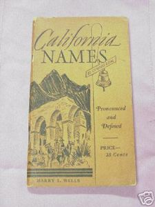 California Names 1934 Softcover Booklet by Harry L. Wells