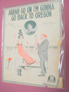 Arrah Go On I'm Gonna Go Back Oregon Sheet Music 1916