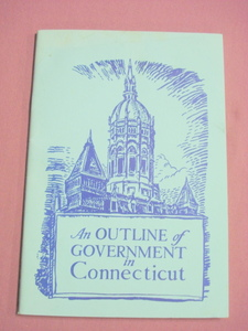 An Outline of Government In Connecticut 1959 Softcover Book