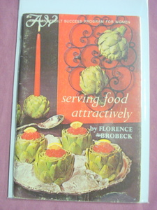 Amy Vanderbilt Serving Food Attractively Cookbook 1966